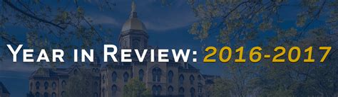 Notre Dame Mba Cus Visit by Mendoza Year In Review Academic Year 2016 2017 News