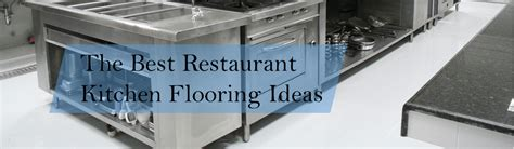 best kitchen flooring ideas the best restaurant kitchen flooring ideas a design for