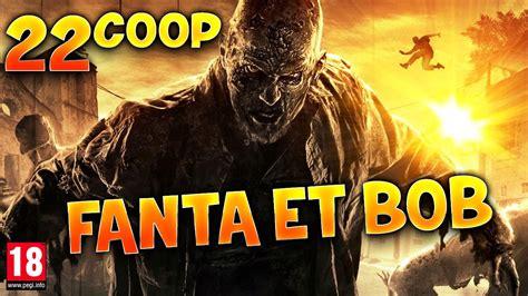 Vs Fanta Hk fanta et bob dans dying light ep 22 coop zombies parkour