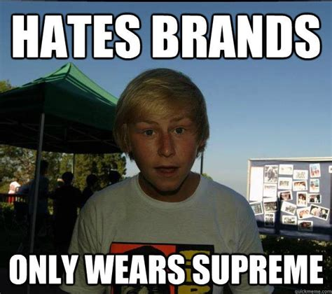 Supreme Meme - hates brands supreme know your meme