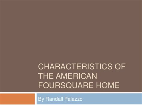 What Qualities Make An American Characteristics Of The American Foursquare Home