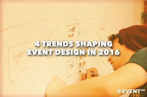 event design trends 2016 4 trends shaping event design for 2016