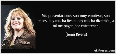 imagenes de jenni rivera con frases para mis presentaciones son muy emotivas son reales hay mucha