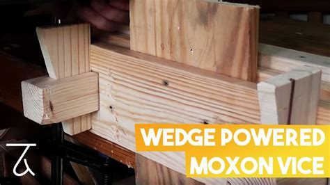 wedge powered moxon vice woodworking project tool
