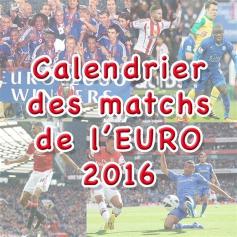 calendrier complet des matchs de l 2016