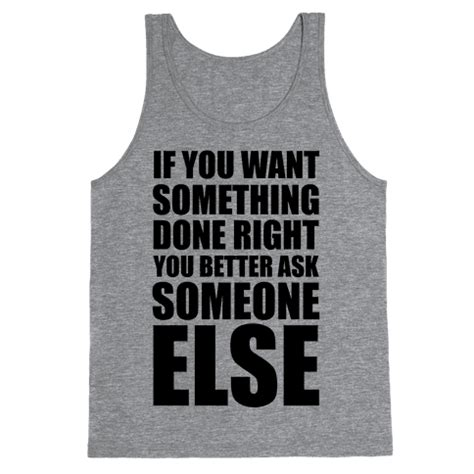 Sancal If You T Finished Your Shopping - human if you want something done right clothing tank