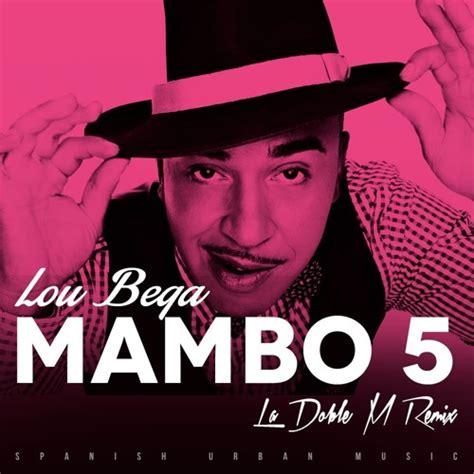 mambo 5 mp3 lou bega mambo no 5 la doble m remix скачать