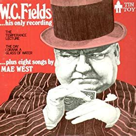 Come Up And See Me Sometime by Come Up And See Me Sometime W C Fields Mae