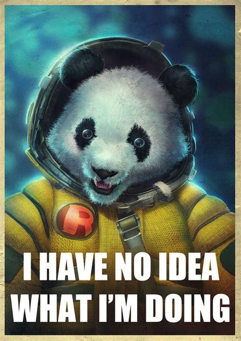 I Have An Idea Meme - panda astronaut i have no idea what i m doing know