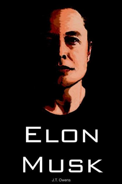 elon musk epub elon musk the unauthorized autobiography by j t owens