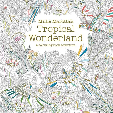 millie marottas tropical wonderland millie marotta s tropical wonderland a colouring book i send worldwide ebay