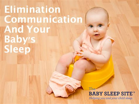 how potty training affects sleep the baby sleep site elimination communication and your baby s sleep the baby