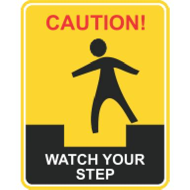 caution watch your step board