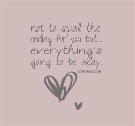 The Place It Will Be Okay Everything Is Going To Be Ok Pictures Photos And Images For And