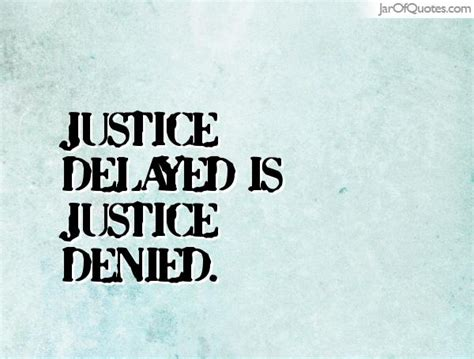 Essay Justice Delayed Is Justice Denied College by Proverbs Justice Delayed Is Justice Denied New Speech Essay Topic