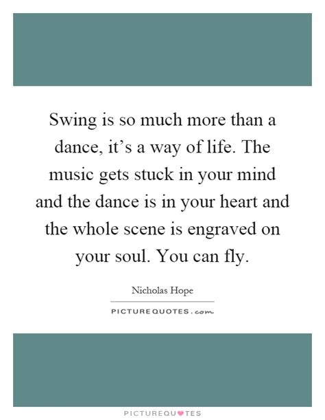 swing dance quotes swing is so much more than a dance it s a way of life