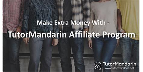 Make Money Online Affiliate Program - teach chinese online earn money with tutormandarin affiliate program