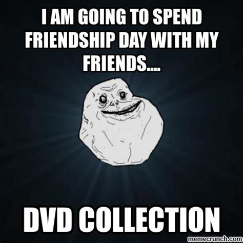 Friendship Day Meme - i am going to spend friendship day with my friends