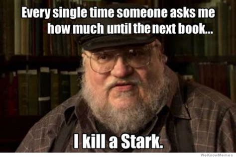 George Meme - game of thrones has belatedly pwned me page 12