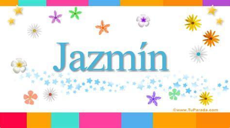 imagenes de amor para jazmin jazm 237 n significado del nombre jazm 237 n nombres