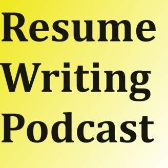 Resume Podcast by Resume Writing Podcast Listen Via Stitcher Radio On Demand