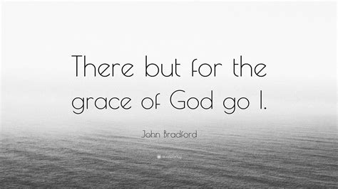 john bradford quote     grace  god    wallpapers quotefancy