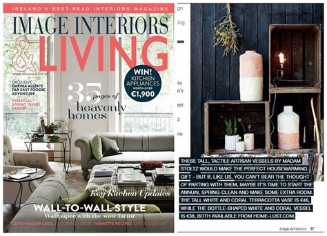 home interiors magazine home lust com features in irish interiors magazines and