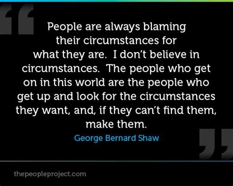 what they still dont people are always blaming their circumstances for what they are i dont believe in circumstances