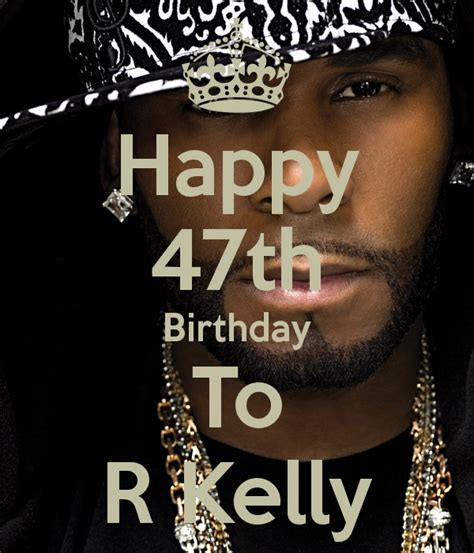 happy birthday mp3 download r kelly happy 47th birthday to r kelly keep calm and carry on