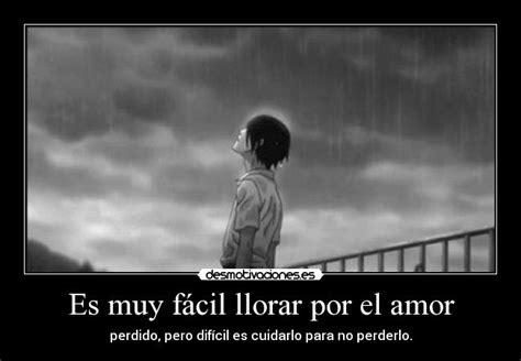 imágenes llorando por un amor es muy f 225 cil llorar por el amor desmotivaciones