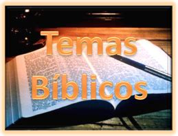 temas bblicos para predicar mensajes biblicos cristianos evangelicos