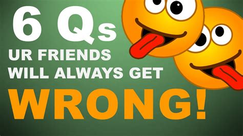 questions for friends 6 trick questions your friends will always get wrong