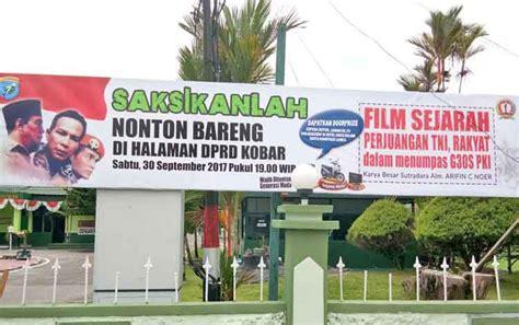 nonton online film sejarah islam nonton bareng film g30s pki mengingat sejarah sekaligus