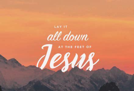 Delightful Free Church Songs #4: Lay-it-all-down-ig.jpg?w=440
