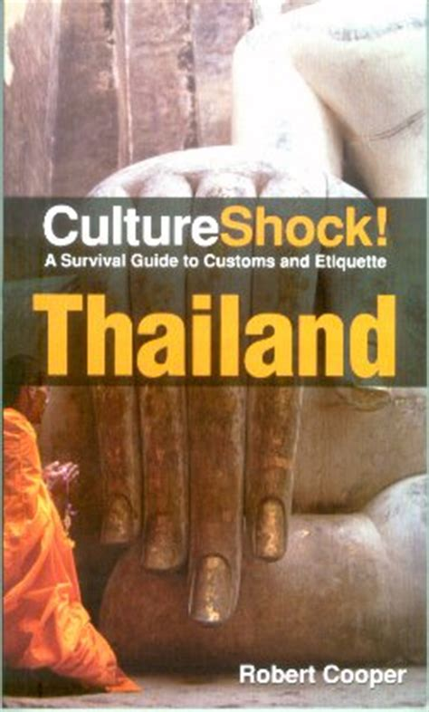 Shock Thailand Culture Shock Thailand A Survival Guide To Customs And