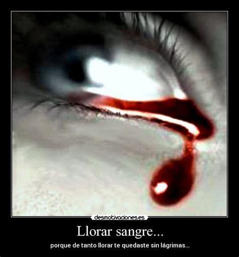 Imagenes De Llorar Sangre | llorar sangre desmotivaciones