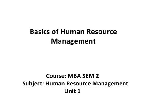 Mba Human Resource Management Opportunities by Mba Ii Hrm U 1 1 Hrm Basics