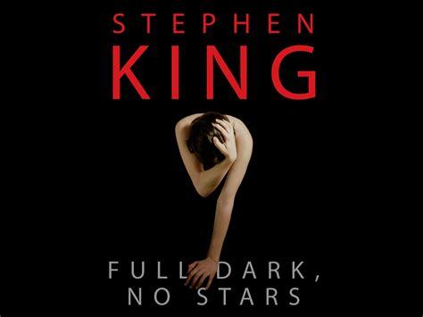 full dark no stars 1444712543 official site for stephen king s full dark no stars