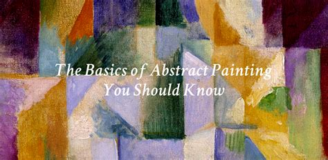 abstract art basic art the basics of abstract painting you should know canvas a blog by saatchi art