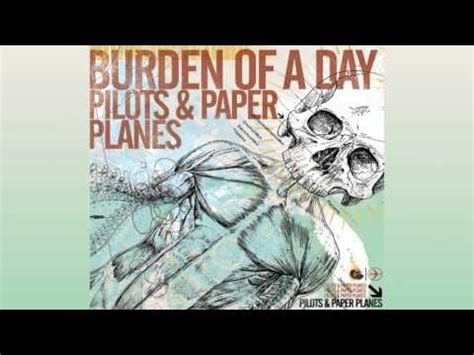 burden of a day burden of a day sound of solace pilots and paper planes