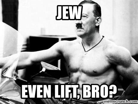 Jewish Meme - hitler jew even lift meme