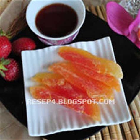 resep cara membuat manisan buah mangga pepaya dan kolang resep manisan pepaya resep masakan 4