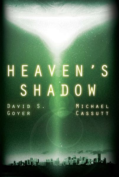 Heaven S Shadow sf reviews net heaven s shadow david s goyer michael