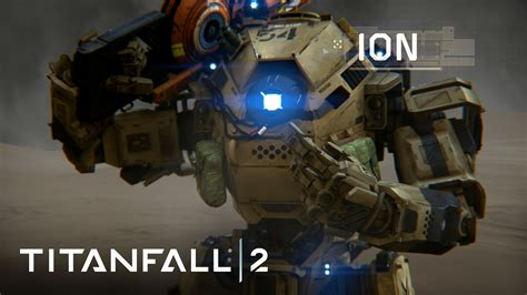 meet my ion trailer titanfall 2 official titan trailer meet ion