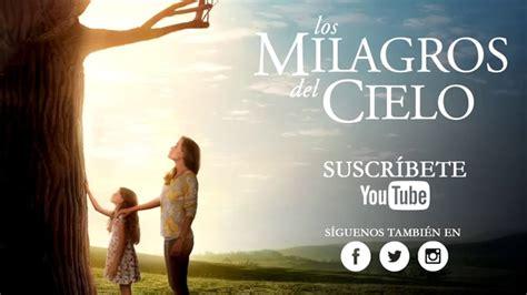 imagenes de dios un milagro ver la pelicula cristiana milagros del cielo completa