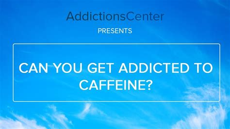 Ccan You Knock Out And Addict To Detox by Can You Get Addicted To Caffeine 24 7 Addiction Helpline