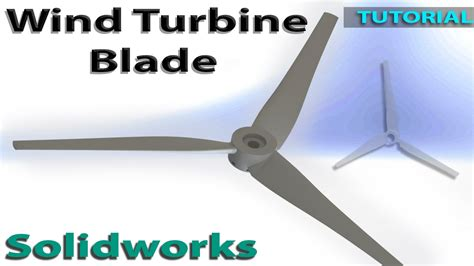 solidworks tutorial wind turbine wind turbine blade hub design solidworks tutorial