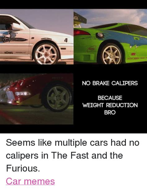Fast Car Meme - no brake calipers because weight reduction bro seems like