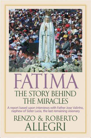 The Miracle Story Telling Fatima The Story The Miracles By Renzo Allegri Reviews Discussion Bookclubs Lists