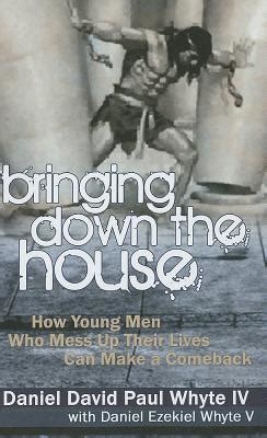 bringing down the house book bringing down the house how young men who mess up their lives can make a comeback by